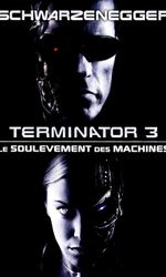 Terminator 3 : Le Soulèvement des machinesen streaming