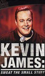 Kevin James: Sweat the Small Stuffen streaming