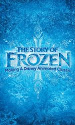 The Story of Frozen: Making a Disney Animated Classicen streaming