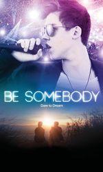 Be Somebodyen streaming