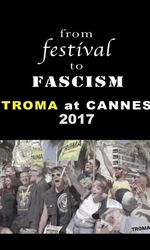 From Festival to Fascism: Cannes 2017en streaming