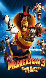 Madagascar 3 : Bons baisers d'Europeen streaming