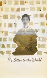 My Letter To The World: A Journey through the Life of Emily Dickinsonen streaming