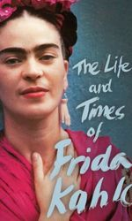 The Life and Times of Frida Kahloen streaming