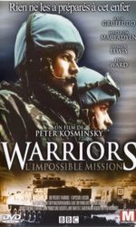 Warriors L'impossible Missionen streaming