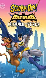 Scooby-Doo! et Batman : L'alliance des hérosen streaming