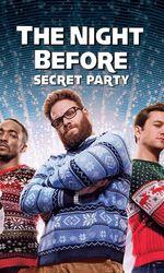 The Night Before : Secret Partyen streaming