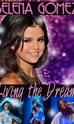 Selena Gomez: Living the Dreamen streaming