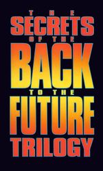 The Secrets of the Back to the Future Trilogyen streaming