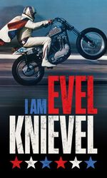 I Am Evel Knievelen streaming