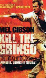 Kill the Gringoen streaming