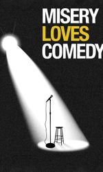 Misery Loves Comedyen streaming