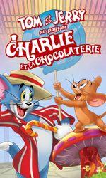 Tom et Jerry au pays de Charlie et la chocolaterieen streaming