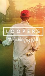 Loopers: The Caddie's Long Walken streaming