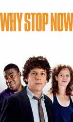 Why Stop Now?en streaming