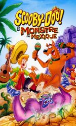 Scooby-Doo! et le monstre du Mexiqueen streaming