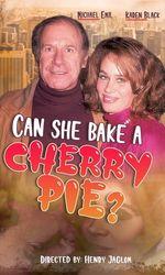 Can She Bake A Cherry Pie?en streaming