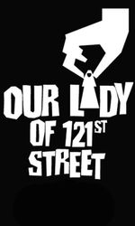 Our Lady of 121st Streeten streaming