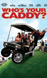 Who's Your Caddy?en streaming
