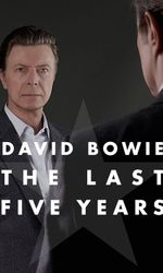 David Bowie: The Last Five Yearsen streaming