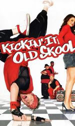 Kickin' It Old Skoolen streaming