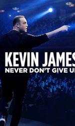 Kevin James: Never Don't Give Upen streaming
