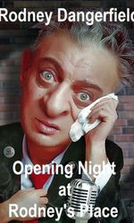 Rodney Dangerfield: Opening Night at Rodney's Placeen streaming