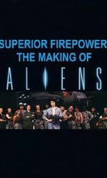 Superior Firepower : Making 'Aliens'en streaming