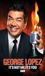 George Lopez: It's Not Me, It's Youen streaming