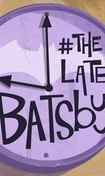 The Late Batsbyen streaming