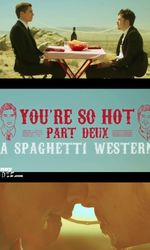 You're So Hot: Part Deux with Dave Franco & Chris Mintz-Plasseen streaming