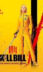 Kill Bill: The Whole Bloody Affairen streaming