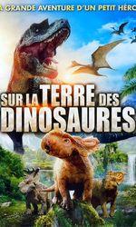 Sur la terre des dinosauresen streaming