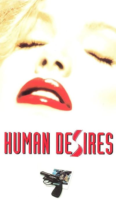 Human Desires movie