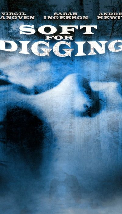 Soft for Digging movie