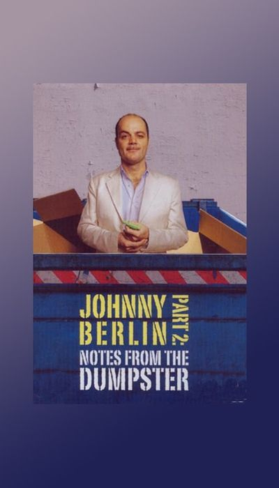 Johnny Berlin 2: Notes From The Dumpster movie