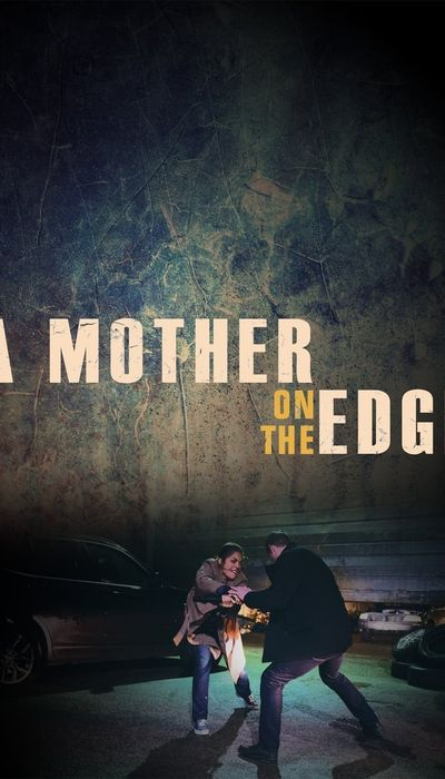 A Mother on the Edge movie