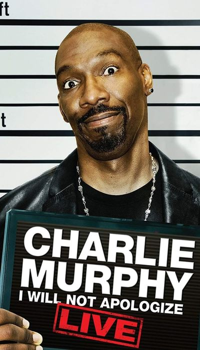 Charlie Murphy: I Will Not Apologize movie