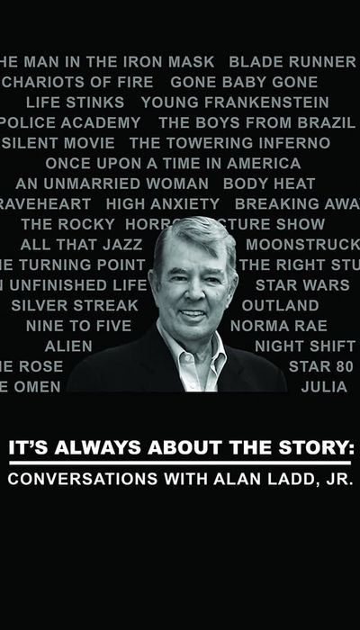 It's Always About the Story: Conversations with Alan Ladd, Jr. movie