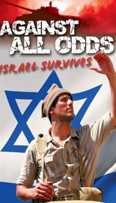 Against All Odds: Israel Survives movie