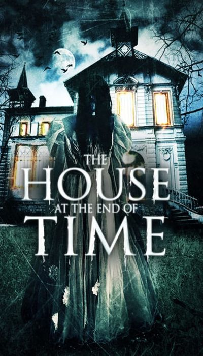 The House at the End of Time movie