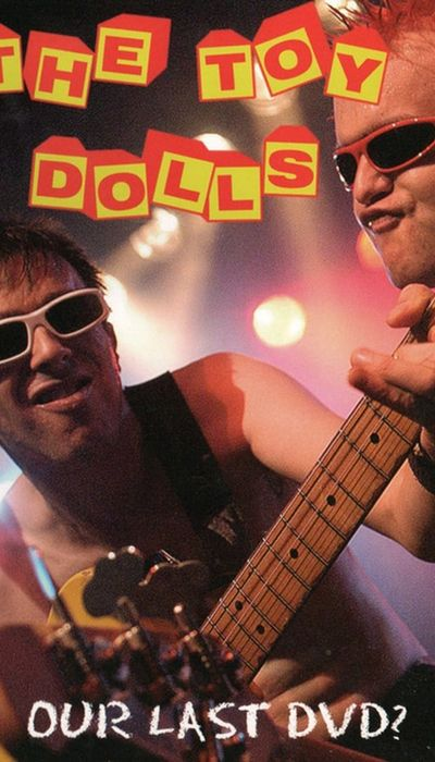 Toy Dolls: Our Last DVD? movie