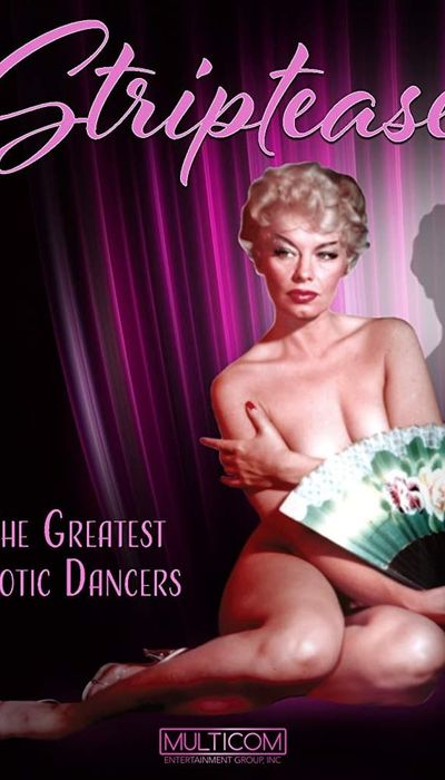 Striptease: The Greatest Exotic Dancers of All Time movie