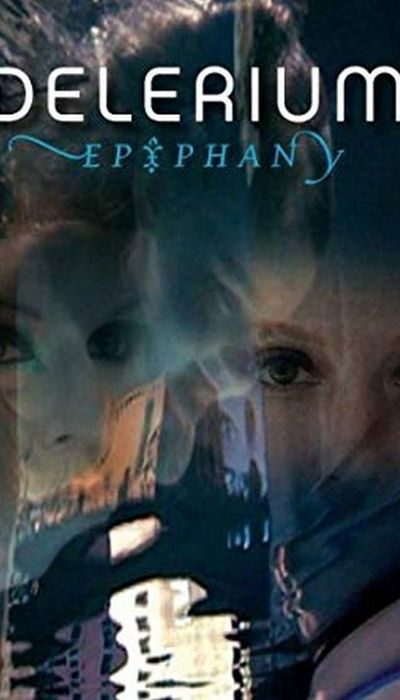 Delerium: Epiphany movie