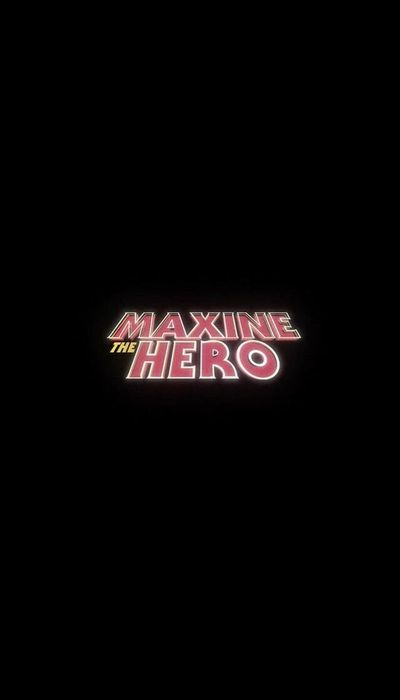 Maxine The Hero movie
