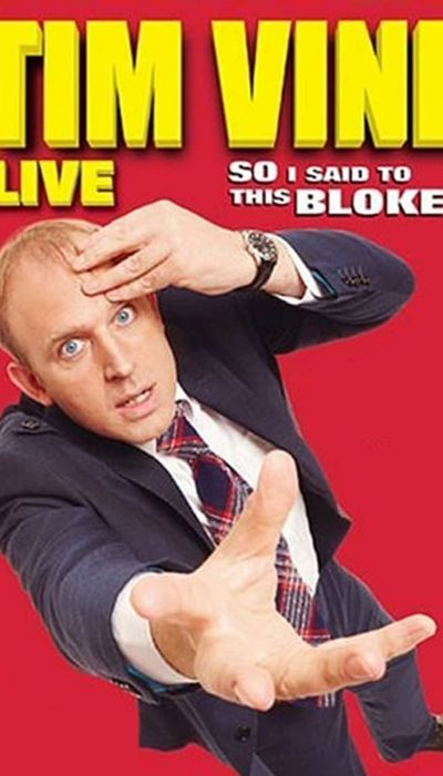 Tim Vine: So I Said to This Bloke... movie