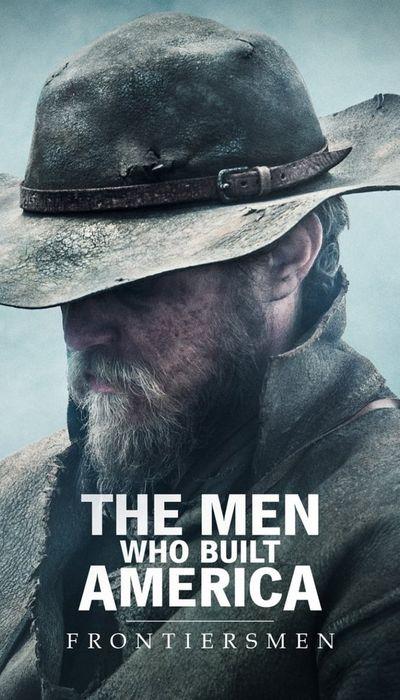 The Men Who Built America: Frontiersmen movie
