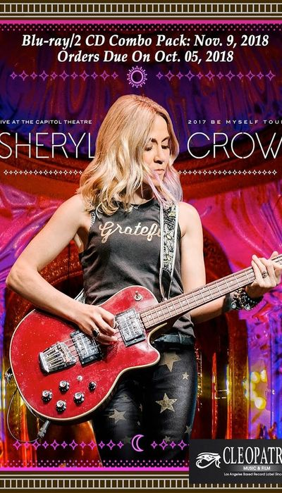 Sheryl Crow: Live At The Capitol Theatre movie