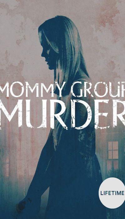 Mommy Group Murder movie