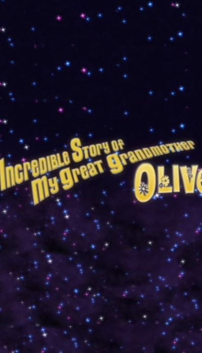 The Incredible Story of My Great Grandmother Olive movie